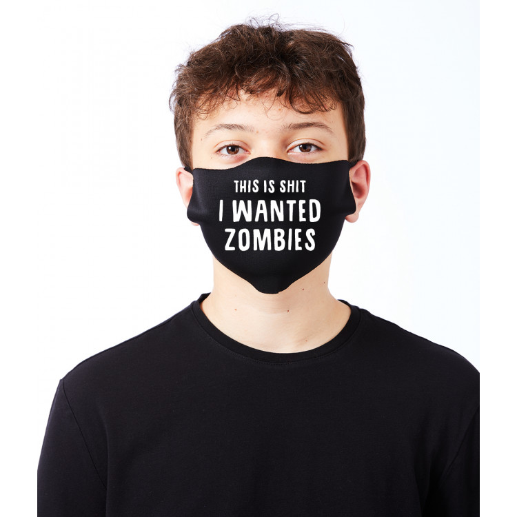 Washable Face Covering - I Wanted Zombies