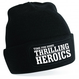 Time For Some Thrilling Heroics Beanie