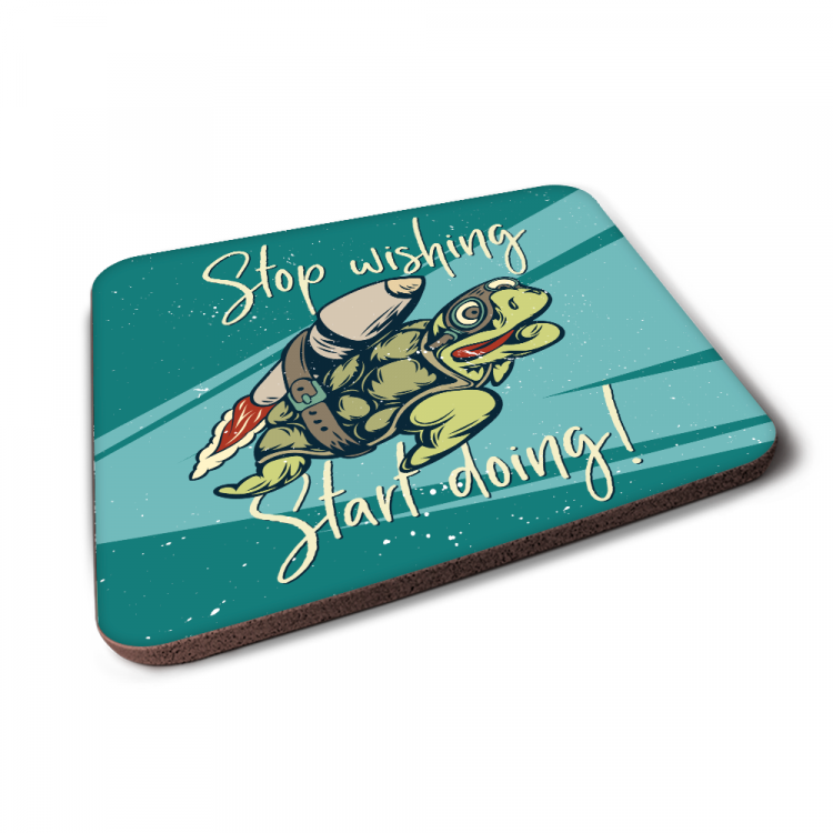 Stop Wishing, Start Doing Coaster