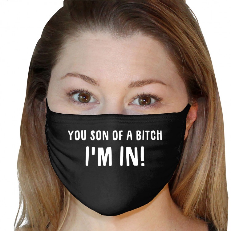 Washable 3Ply Face Mask - You Son Of A Bitch, I'm In!