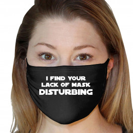 Washable 3Ply Face Mask - I Find Your Lack Of Mask Disturbing